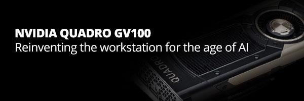 NVIDIA Quadro GV100 - Avaliable Soon - XENON Systems Pty Ltd