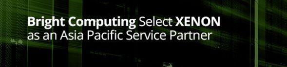 Bright Computing Select XENON as an Asia Pacific Service Partner