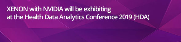 XENON with NVIDIA will be exhibiting at the Health Data Analytics Conference 2019 (HDA)